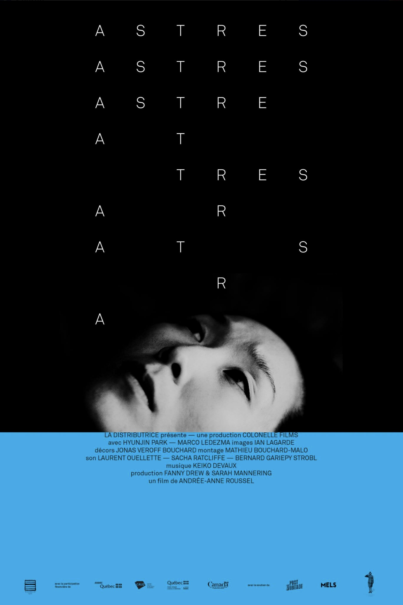 ASTRES - 2019   18m   Live Action Drama ShortA young woman grieves the death of her sister, and makes a cosmic discovery.Directed by Andrée-Anne Roussel.Produced by Colonelle Films.