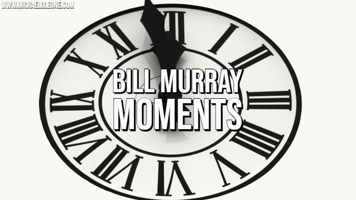 Bill Murray Moments.jpg