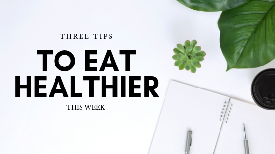 3 tips to eat healthier.png