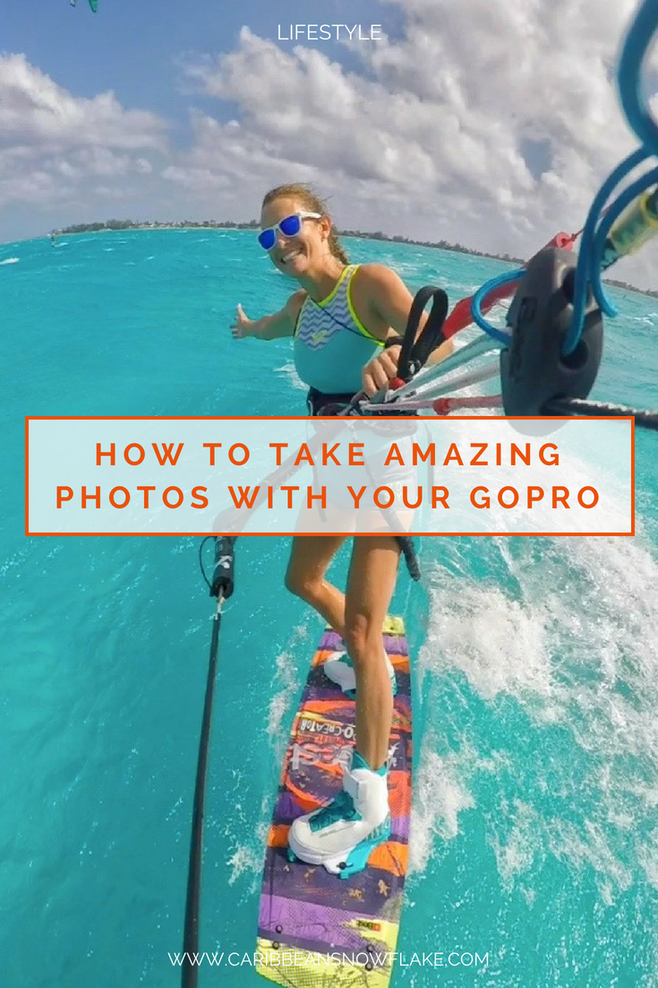 How to take amazing GoPro pictures. Full tutorial and tips on www.caribbeansnowflake.com.png