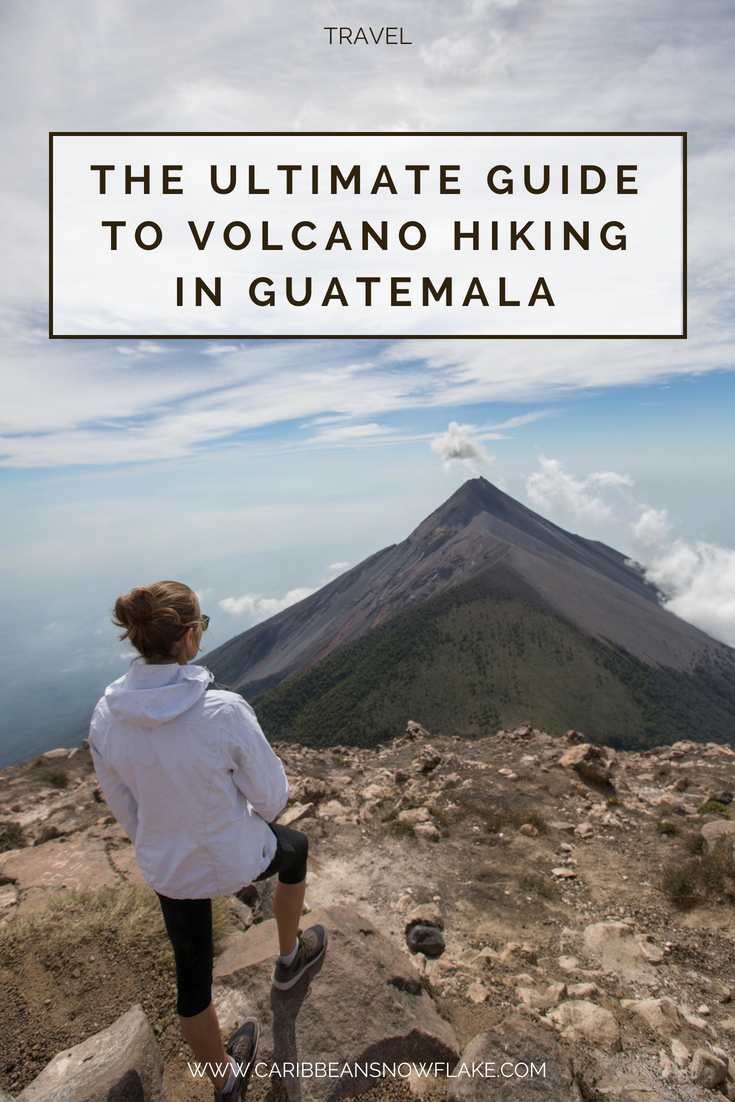 Everything you need to know about a 1-day volcano hike in Antigua, Guatemala. Full guide on www.caribbeansnowflake.com.png
