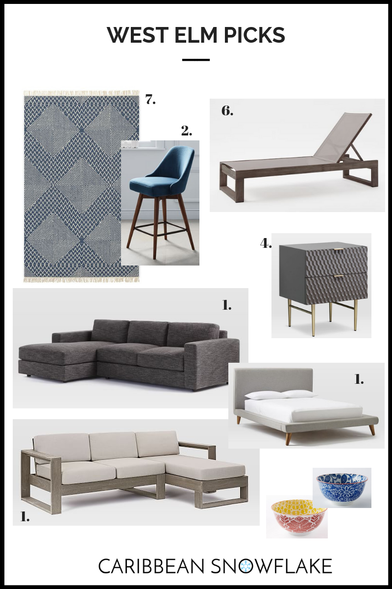 WEST ELM TOP FINDS: - 1. Urban Sofa: $1500-25002. Counter stool: $2703. Mod upholstered Bed: $10994. Audrey Nightstand: $3995. Outdoor sofa $21986. Portside deckchair $6997. Kilim rug $899