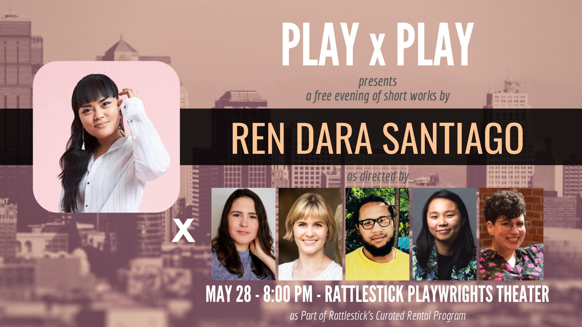 PLAYxPLAY: Ren Dara Santiago - May 28
