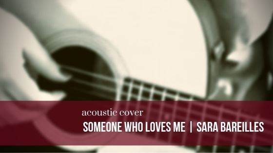 someone who loves me acoustic cover.jpg