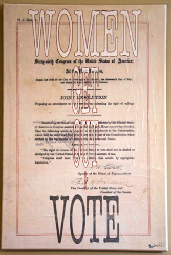 """On this Day, June 4th. Women's right to Vote was passed. This art piece of mine is an homage to that. Hanging at my gallery in Chelsea.      Another edition of my U.S. Constitutional Amendment Series. This is the 19th Amendment, which permitted women to vote. Women's Suffrage. In 1920 this Amendment to the Constitution of the United States provides men and women with equal votin g rights. The amendment states that the right of citizens to vote """"shall not be denied or abridged by the United States or by any State on account of sex."""" Although this equality was implied in the 14th Amendment (1868), most of the states continued to restrict or prohibit women's suffrage.    16x24. Canvas and ONE of a KIND. ©  Victor Spinelli"""