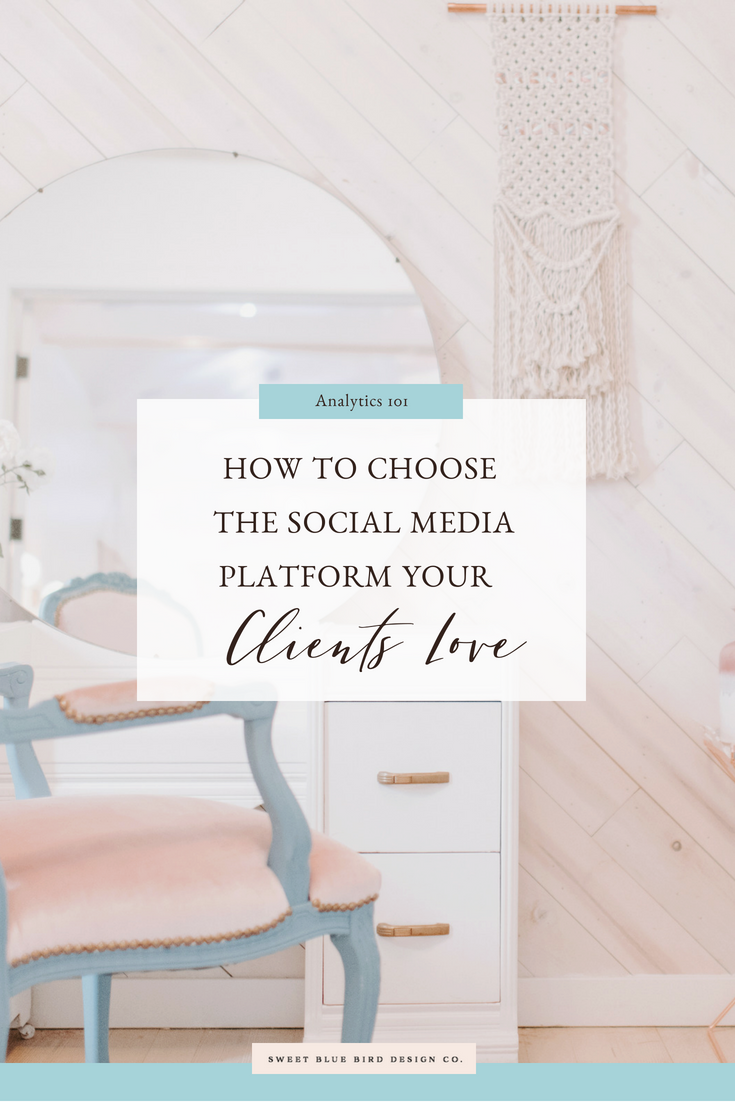 How To Choose The Social Media Platform Your Clients Love