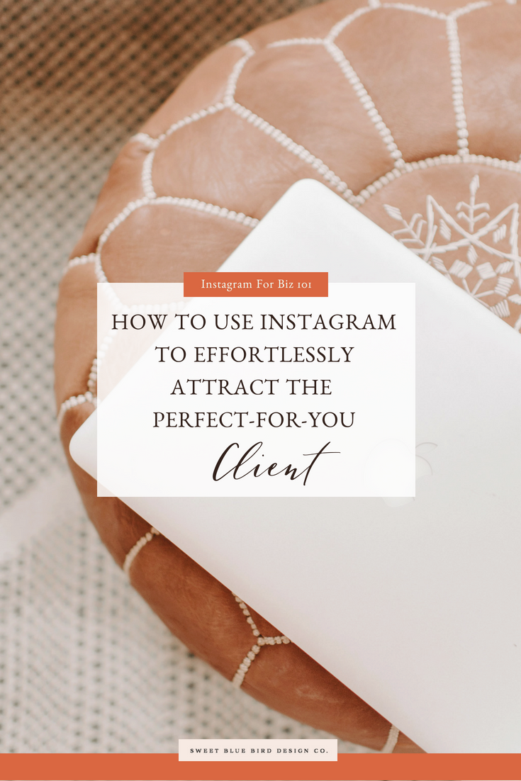 How to Use Instagram To Effortlessly Attract the Perfect-For-You Client.png