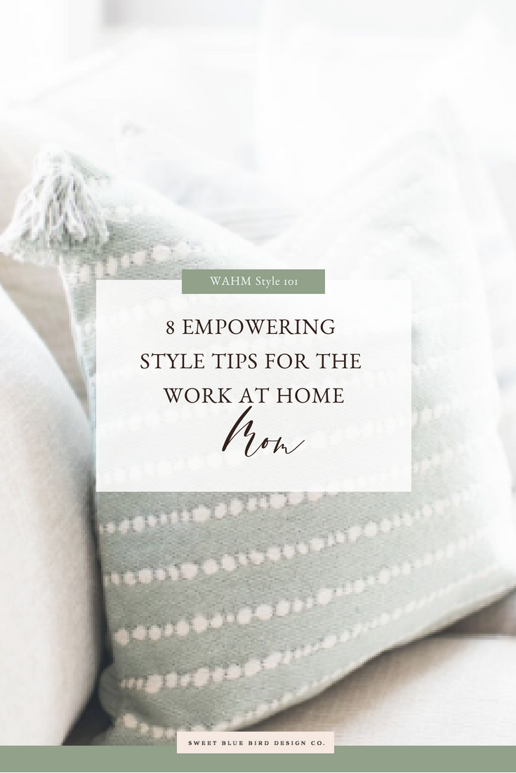 8 Empowering Style Tips for the Work at Home Mom