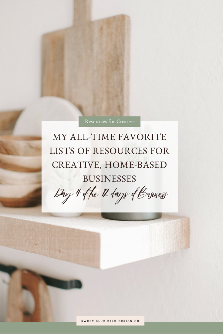 My All-Time Favorite Lists of Resources for Creative, Home-Based Businesses [Day 4 of the 12 Days of Business].png