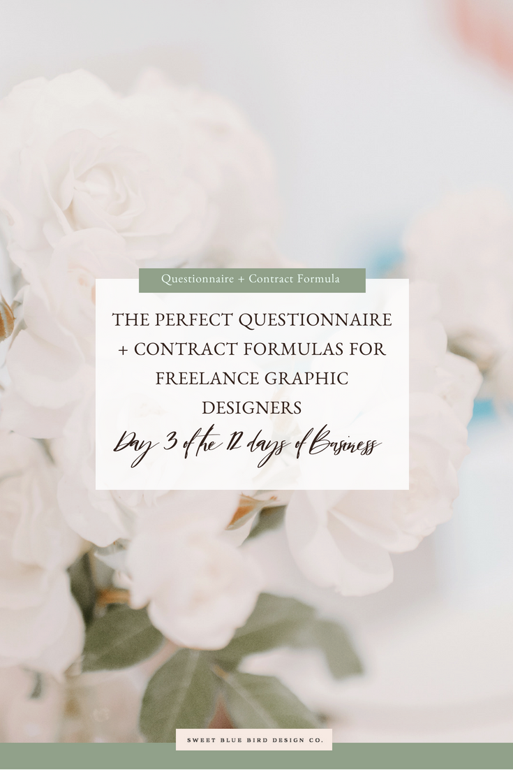 The Perfect Questionnaire + Contract FORMULAS for Freelance Graphic Designers [Day 3 of the 12 Days of business].png