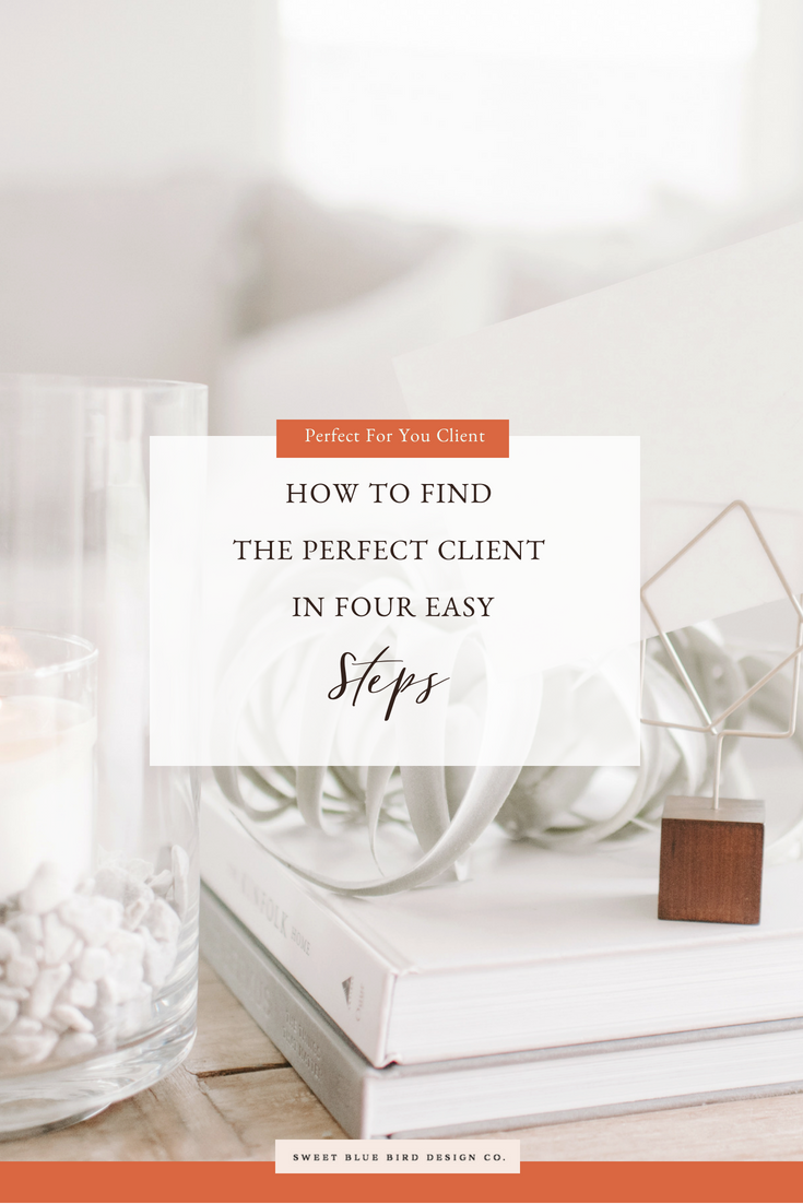 How-Creatives-Can-Find-TheHow To Find The Perfect Client in Four Easy Steps-Perfect-Client.jpg