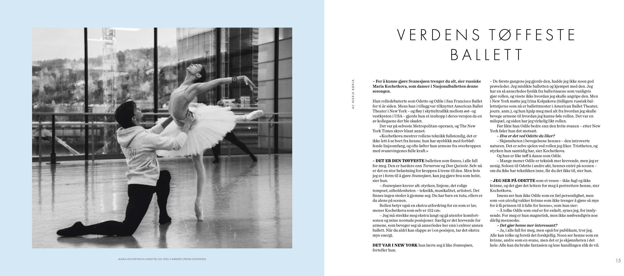 Maria Kochetkova er en danser som har imponert meg veldig i høst – hun er vanvittig uttrykksfull og sterk på scenen, men også som person. Hun kan avvise spørsmål, og svarene hennes er reflekterte og konsise, der mange av oss har en tendens til å bable videre. Her snakker hun om det hun mener er ballettrepertoarets aller tøffeste rolle – dobbeltrollen som Odette og Odile i  Svanesjøen . Faksimile fra forestillingsprogrammet