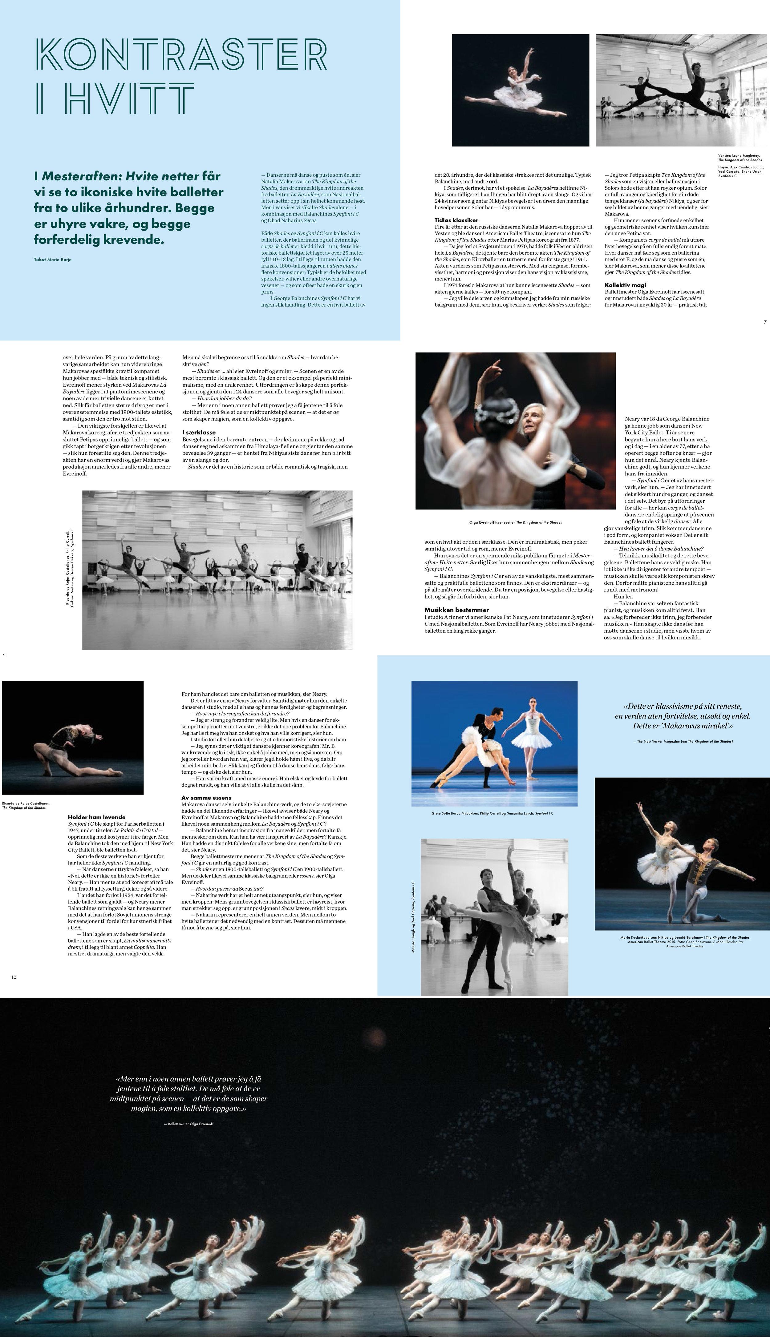 Kontraster i hvitt: De er to ikoniske balletter fra to ulike århundrer. Både Natalia Makarovas  The Kingdom of the Shades  og George Balanchines  Symfoni i C  er uhyre vakre, og begge forferdelig krevende. I dette intervjuet sies det en del om hvorfor. Faksimile fra programmet til  Mesteraften: Hvite netter.  Foto: Erik Berg og Jörg Wiesner. Design: Kaja van Domburg