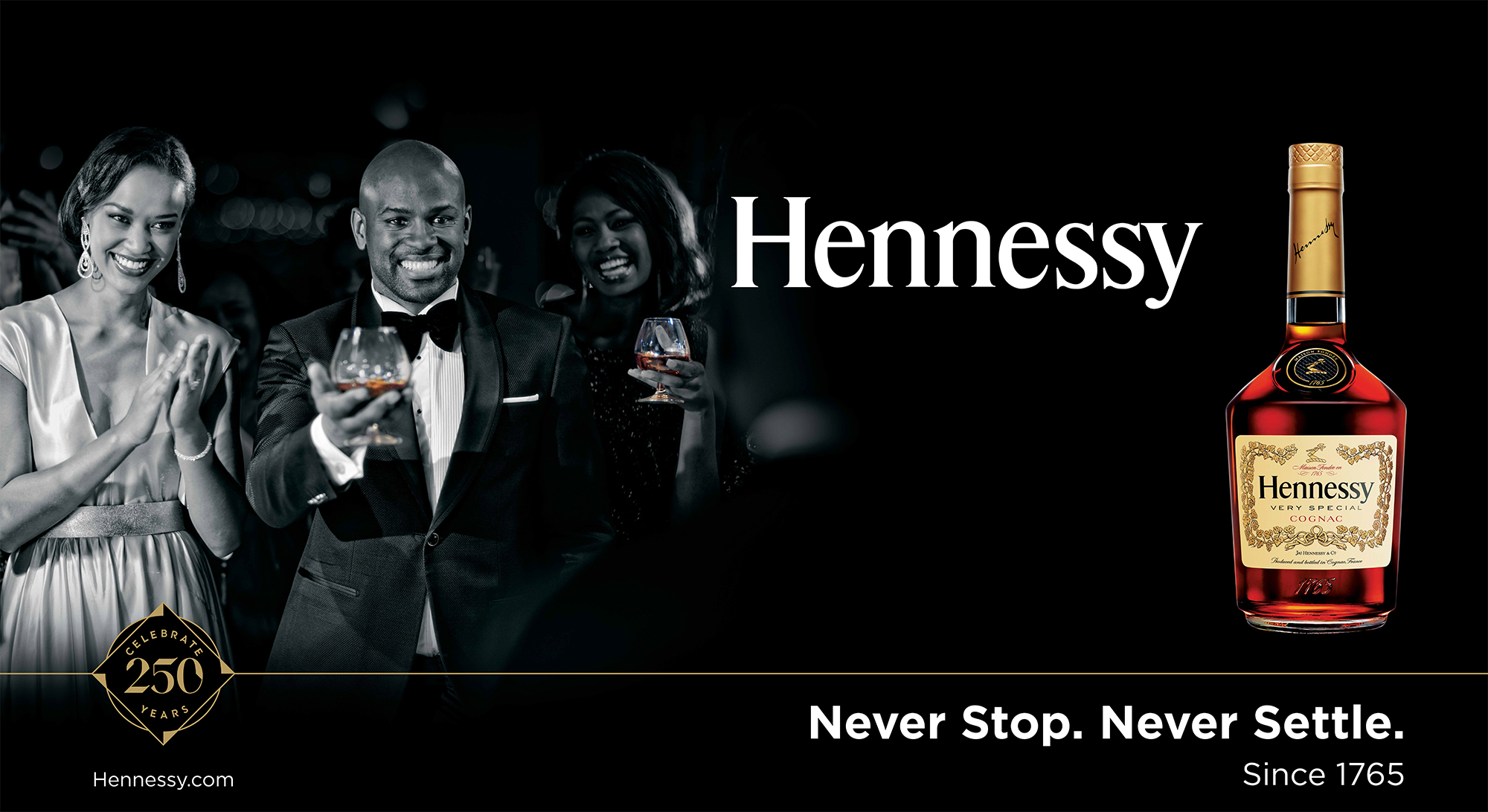 HENNESSY ' Never Stop. Never Settle. ' PRINT/OUTDOOR