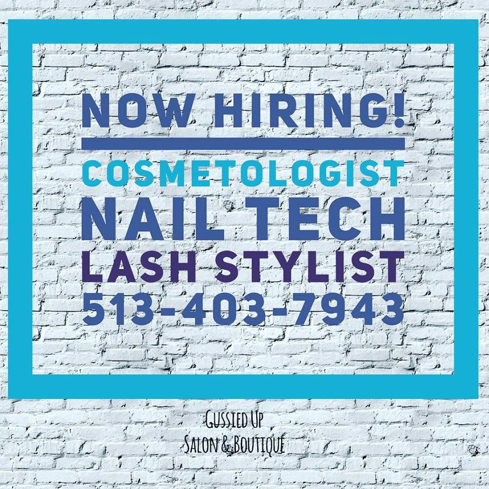 Gussied Up in South Lebanon, Ohio is hiring a cosmetologist, nail tech and/or last stylist