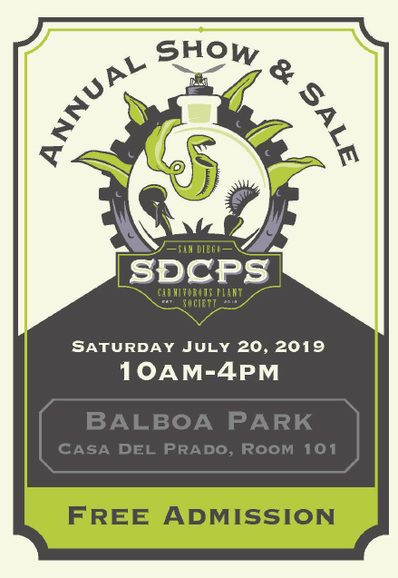 "Come join the SDCPS for our 4th Annual Sale & Show.....it's FREE! Located at Balboa Park Casa Del Prado Room 101. 10am-4pm.  Kids table activities, People's Choice plant judging, LOTS of plants for show and sale! Come see some of nature's weirdest and most hungry plants! Predatory Plants, Xtreem Plants, and Jeff Greene's Carnivorous Plants return as guest vendors! This will be the best local opportunity to buy a diverse range of carnivorous plants, including many from member's private collections! All are welcome!  If you are interested in showing or selling plants, or volunteering, please e-mail Allyson at allyson@happyhippie.com. Please see the ""Contacts"" page for more information and how to find the SDCPS on FB and IG."