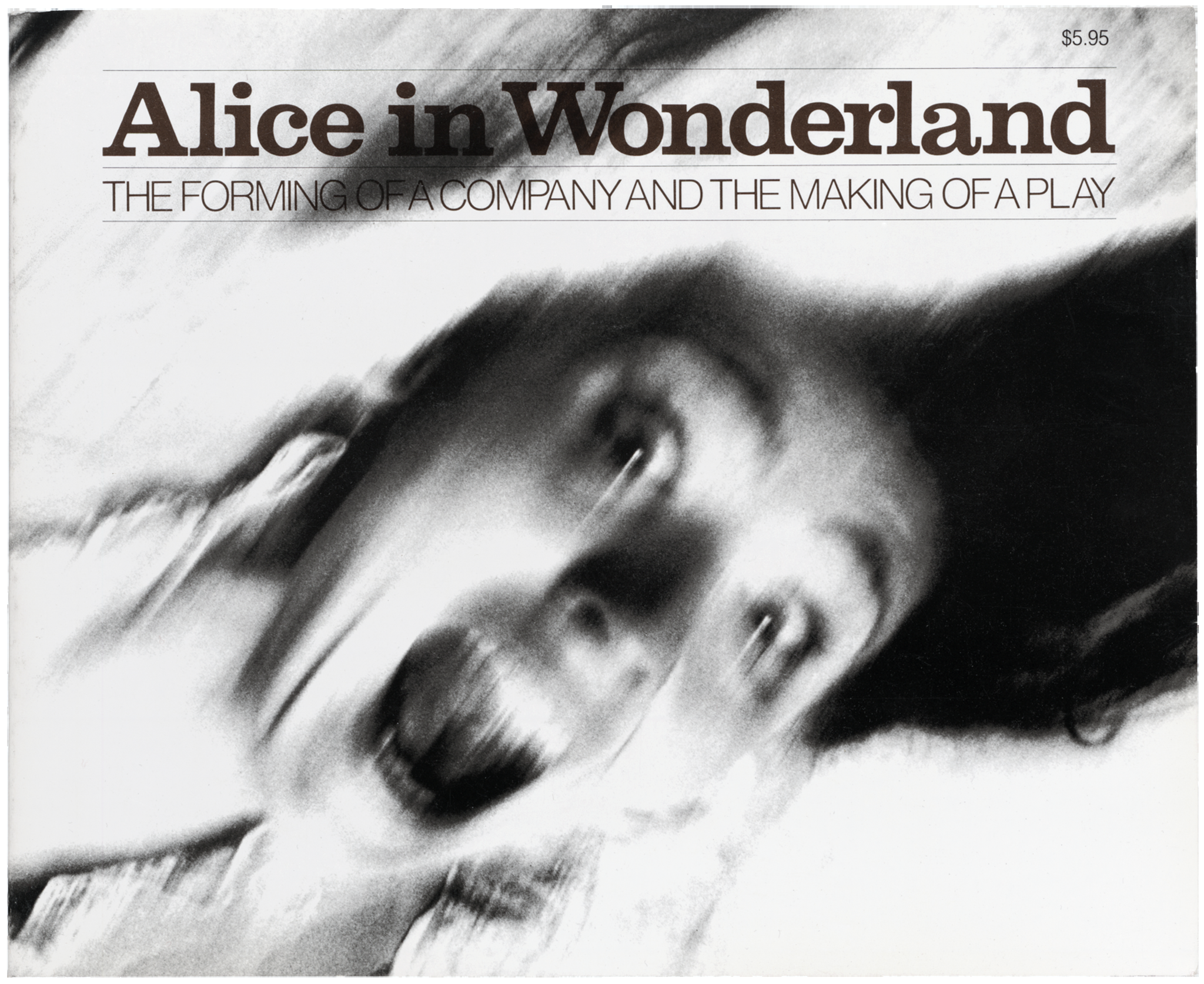 Alice in Wonderland, The Forming of a Company and the Making of a Play    (1973), text by Doon Arbus