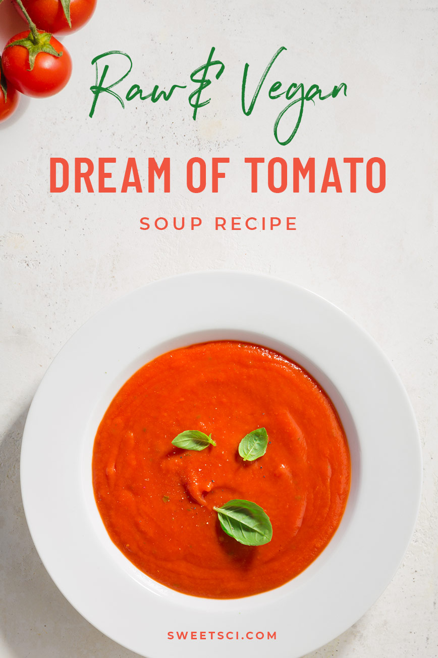 Raw Vegan Tomato Soup Recipe: Roma Tomatoes, Bell Peppers, Garlic, Basil, Lemon, Sun Dried Tomato Powder - Sweet Science Nutrition & Wellness, Healthy Sobriety with health coach Elena Skroznikova