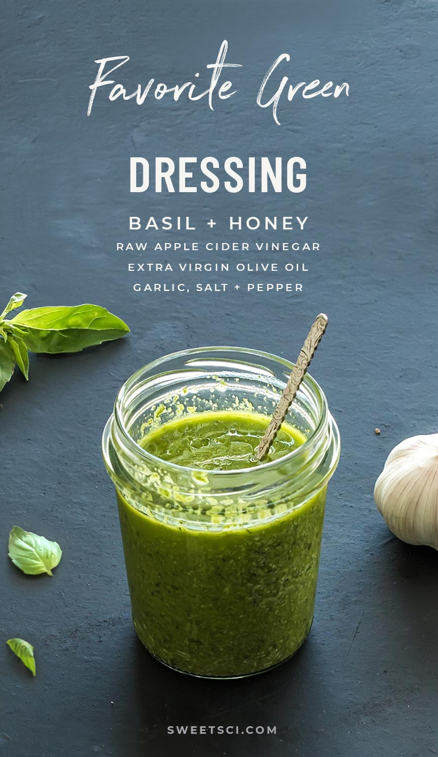 Green Goddess, Best Favorite Healthy Dressing Recipe: basil leaves, cilantro, or parsley, raw apple cider vinegar, extra virgin olive oil, maple syrup or raw honey, Garlic, Salt and Pepper - Sweet Science Nutrition & Wellness, Healthy Sobriety with health coach Elena Skroznikova, Green Goddess Dressing, Vegan, Healthy, Easy, Homemade, Dairy Free, Simple