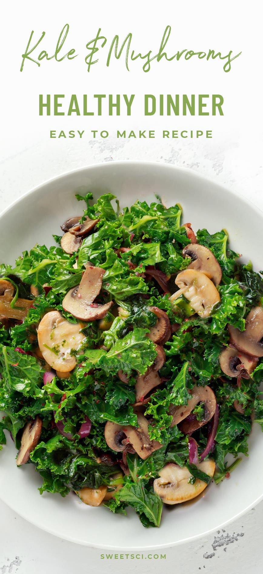 Sautéed Kale and Mushrooms Recipe - Healthy and Delicious Dinner or a Side Dish, Simple, Easy to make - Sweet Science Nutrition & Wellness, Healthy Sobriety with health coach Elena Skroznikova, Vegan, Healthy, Easy, Homemade, Low Carb, Plant Based Diet, Clean Eating.