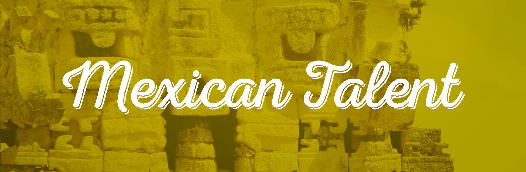 Mexican talent