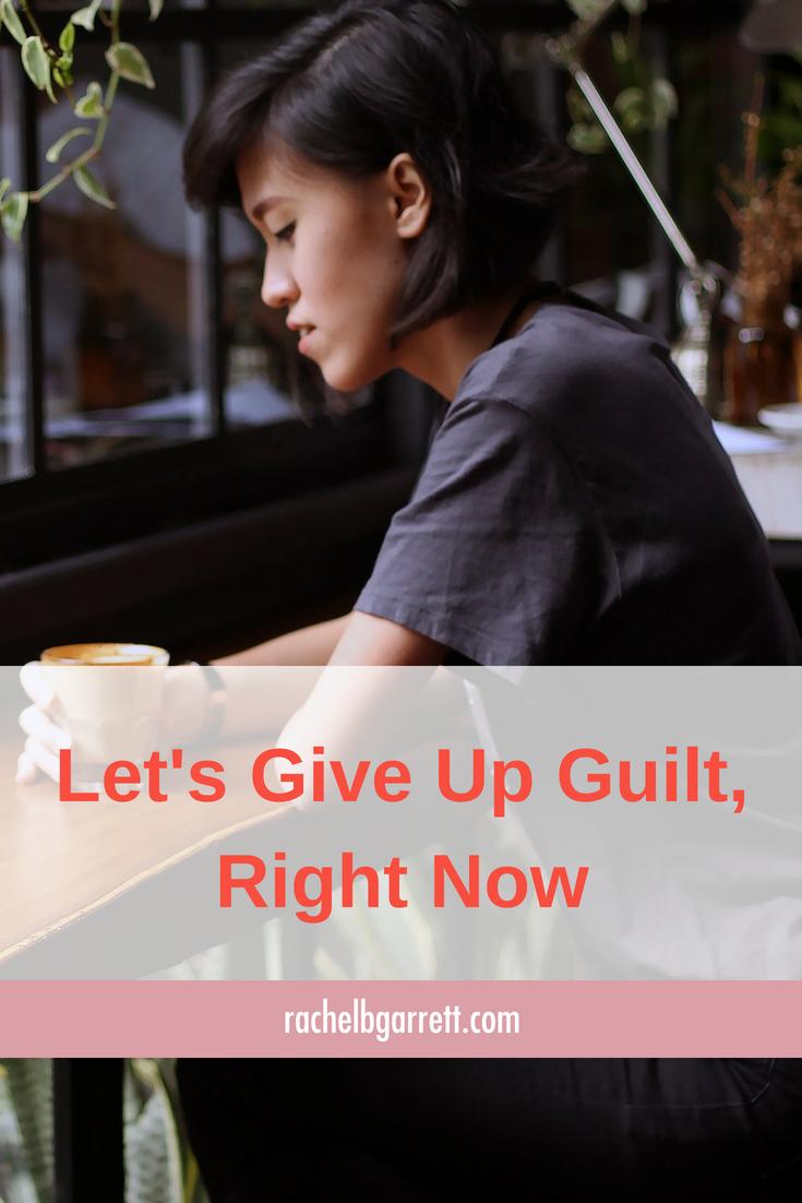 give up guilt, guilt, be aware