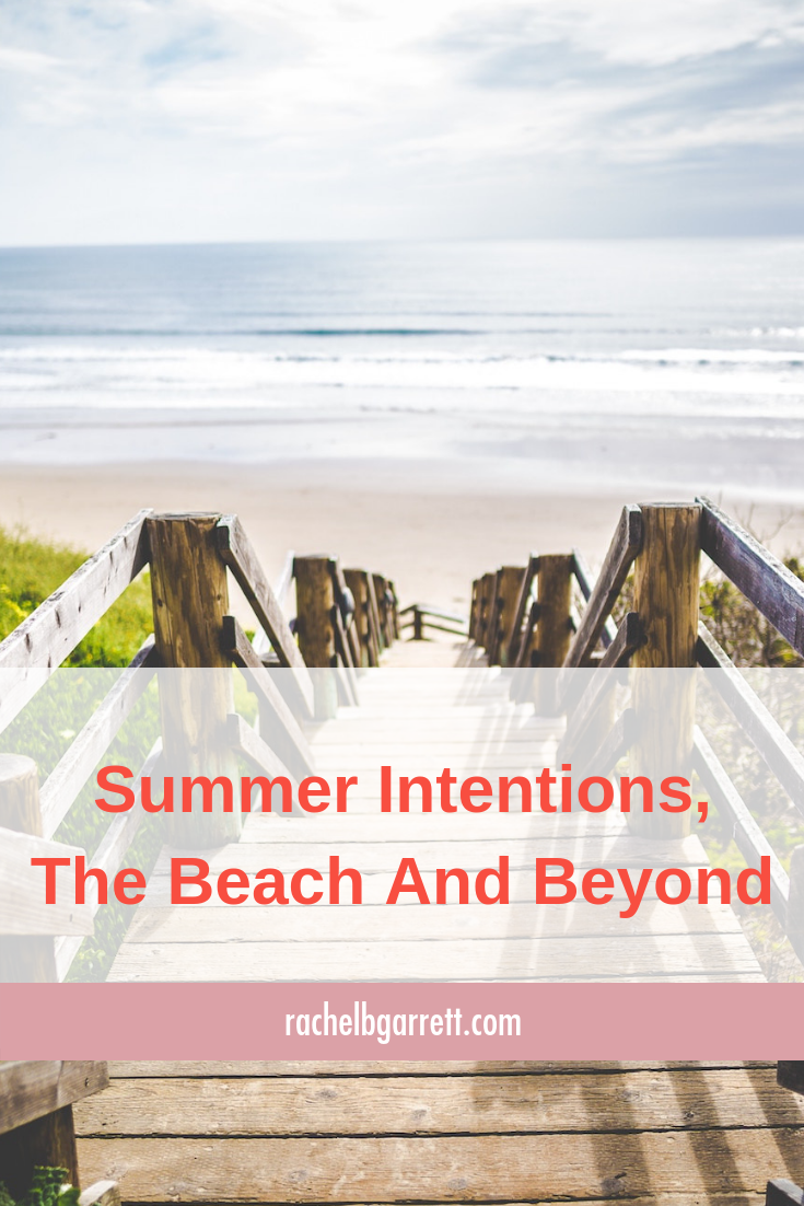 summer, beach, intentions, projects, planning