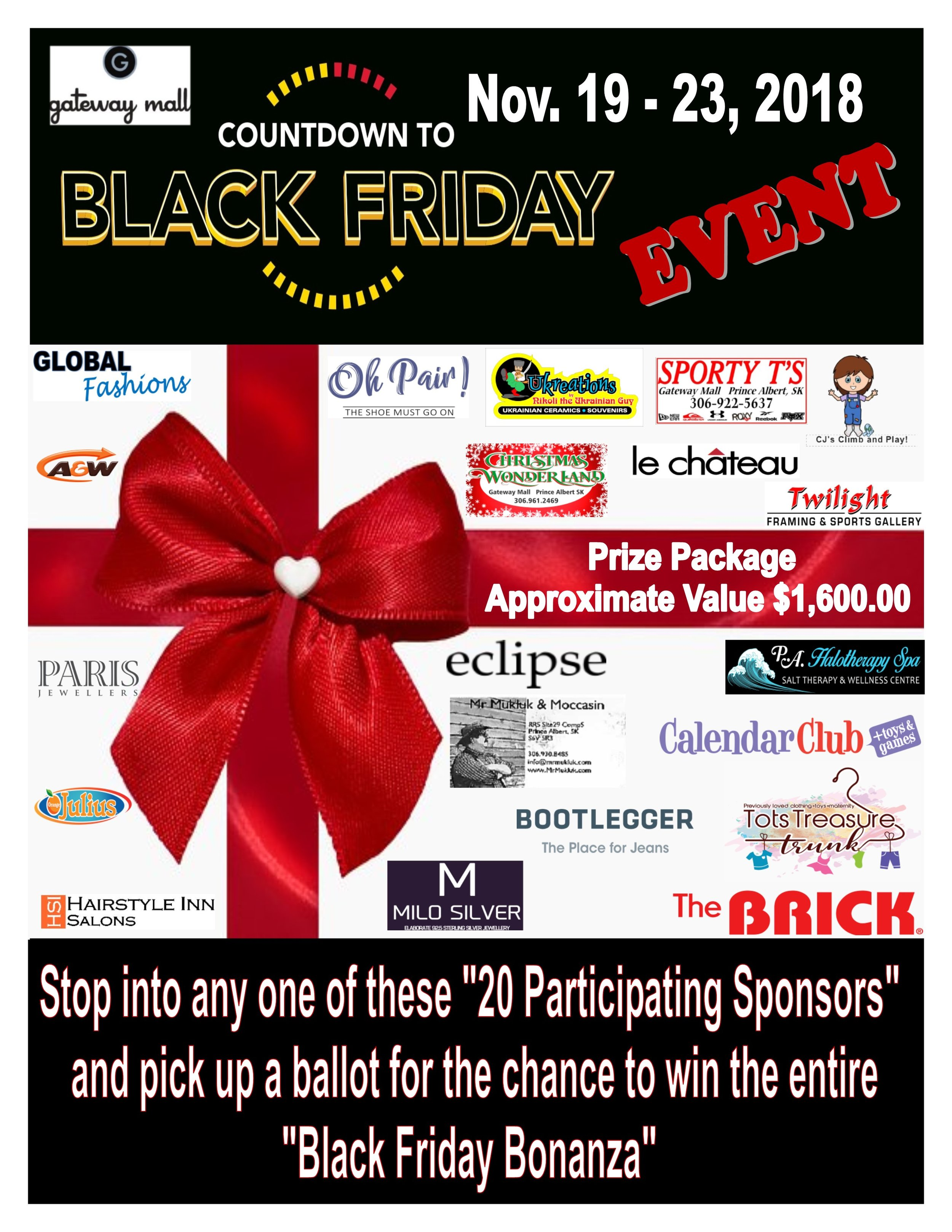 No purchase necessary to enter contest.  Must be of legal age to enter contest.  Employees and their immediate families of sponsor stores are not eligible to enter contest.  1 ballot per day / per store / per person.  Prize package WILL NOT be mailed out. Winner must claim prize in person.  No cash value to any of the prizes.  No exchanges or refunds for any of the prizes.  Identification will be required to claim prize package.  Draw will take place on November 24th, when Santa comes into the mall after the parade.  After the winner has been contacted and verified - their name will be released on our Facebook page and here on our website.