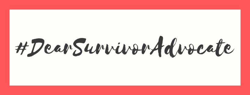 #DearSurvivorAdvocate.png