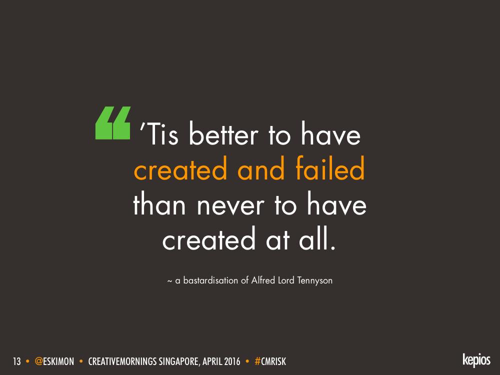 Tis Better To Have Created And Failed - Kepios @eskimon