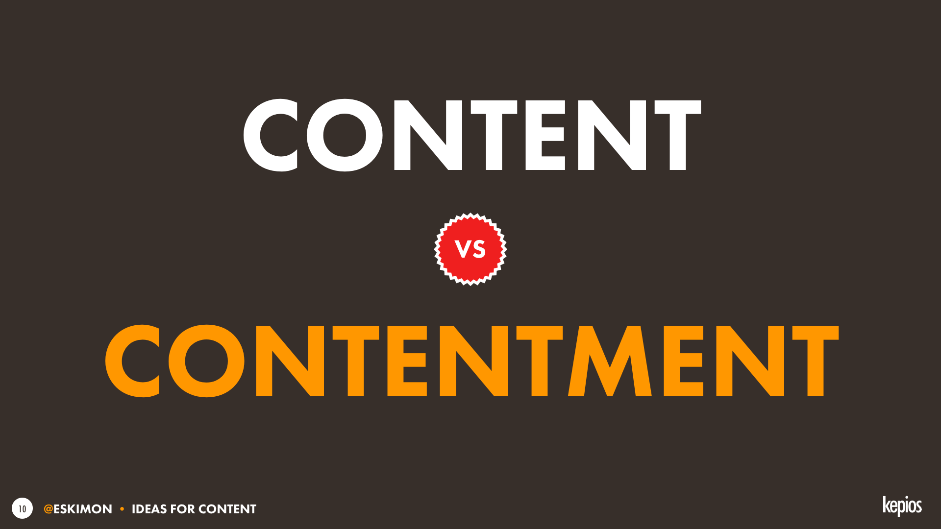 Content needs to drive contentment