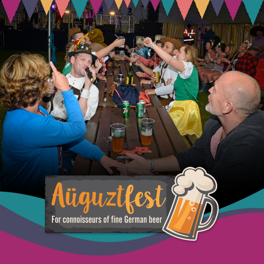 Prost! Raise your stein for the return of SATURDAY nights Auguztfest where we welcome back the fantastic Bierkeller Schunklers! Held in our NEW Bar Big Top, the evening kicks off with performances from our renowned Oompah band!  Come in Fancy Dress and get those lederhosen on! They are all about crowd participation, so bring your hands for clapping, your lungs for laughing and feet for shuffling!  The atmosphere is sure to be buzzing, and don't worry, we'll have plenty of refreshments for you to toe tap and thigh slap the night away!