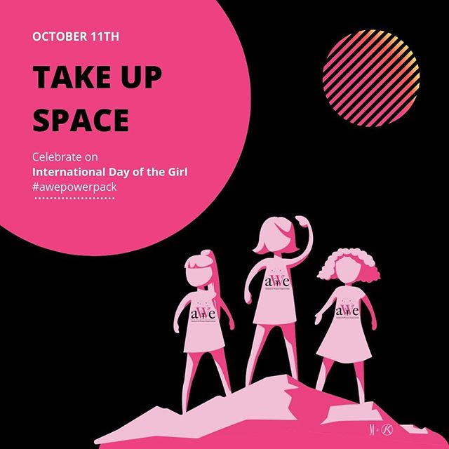 TODAY it's the perfect launch date to start Taking Up Space! Our POWERpack has been designed for you to learn how you and your friends can Speak Up, Show Up, and #TakeUpSpace. Each Friday, we will add another POWERpack Card on our site and you can add your action to the #idg2019 Global Map by contacting us or using: #awePowerPack.  Let's celebrate this International Day of the Girl ❤️🌸👧