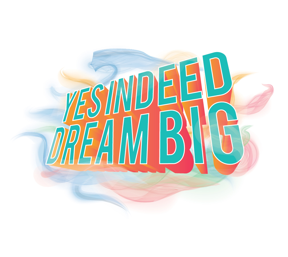 Copy of Yes Indeed Dream Big
