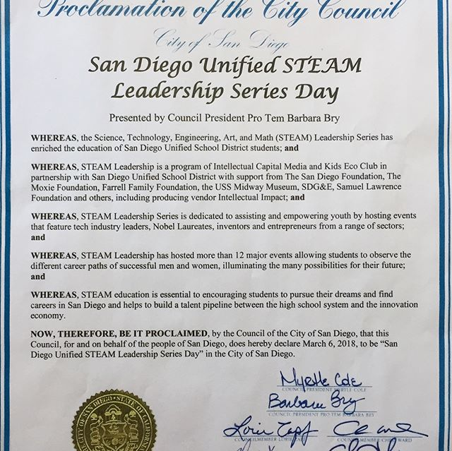 March 6th proclaimed #SDUSD #steamleadershipseries Day! The Series is a program of @kidsecoclub & #intellectualcapital in partnership with @sandiegounified. Thank you @barbarabryd1 and #SDCityCouncil for supporting and celebrating us!