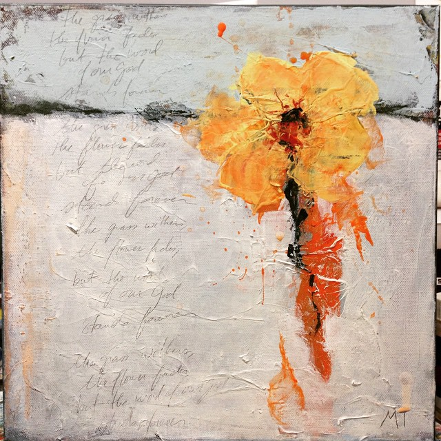 """A little abstraction of some Isaiah. I can relate to the prophets' madnesses. """"Flower"""