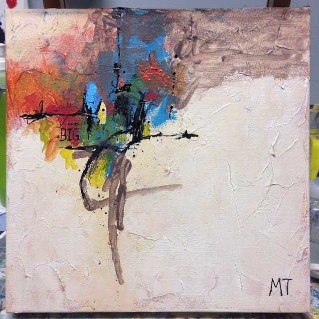 """Are we living with bravado and courage and effort? Are we truly trying? Are we finding out what we are made of? Are we living out what we were made to be?""""Live Big"""" 12x12 Mixed Media, Energy and movement  balanced on top of the calm steady light of life"""