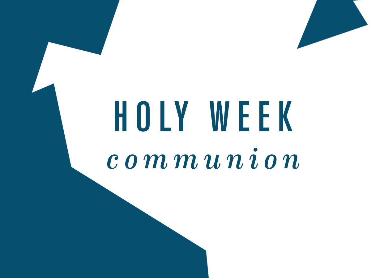 HolyWeekCommunion2018.jpg