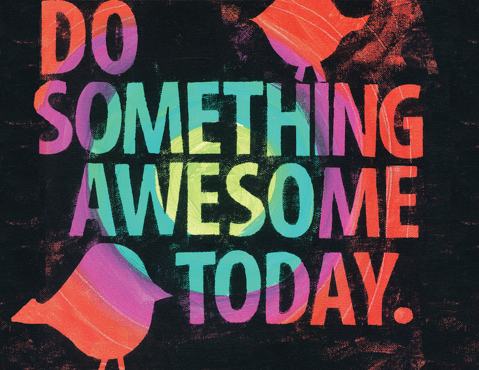 Do Something Awesome Today