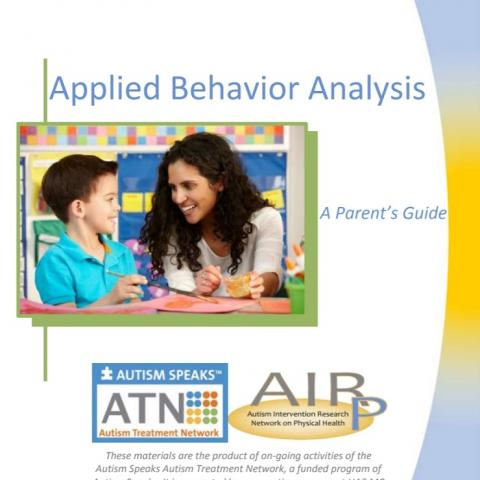 A Parent's Guide to Applied Behavior Analysis - Applied Behavior Analysis is a basis for many behavioral treatments. This kit provides parents with a better understanding of the principles, how their child can benefit, and where to access these types of services