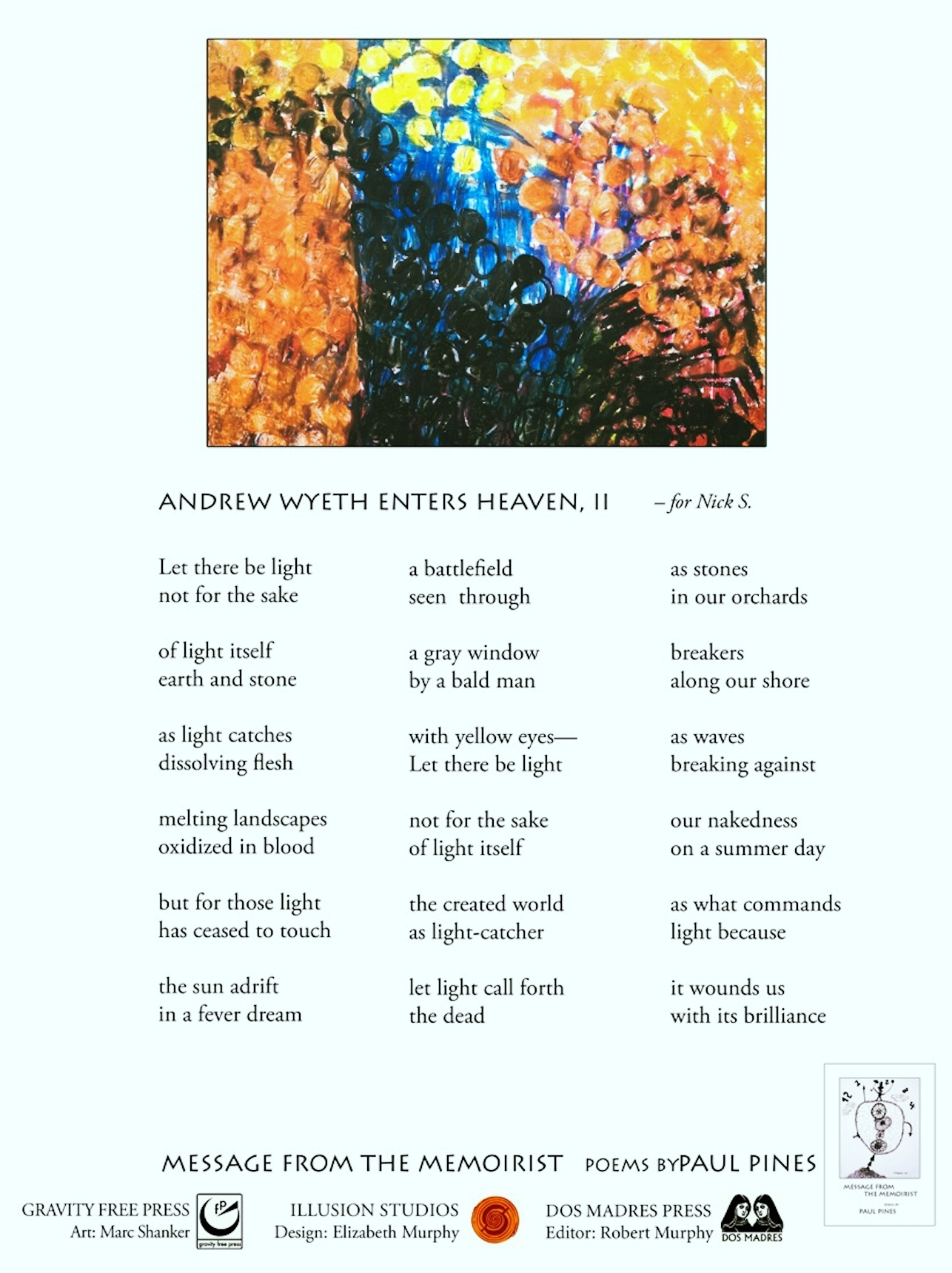 Andrew Wyeth Enters Heaven  , with Paul Pines.  $20 (Incl. mailing in the US)