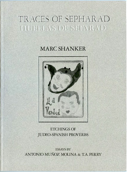 Traces of Sepharad (Huellas de Sefarad) Etchings of Judeo-Spanish Proverbs, 2008.   A unique collaboration of art, literature + scholarship.  $25 (Incl. mailing in the US)