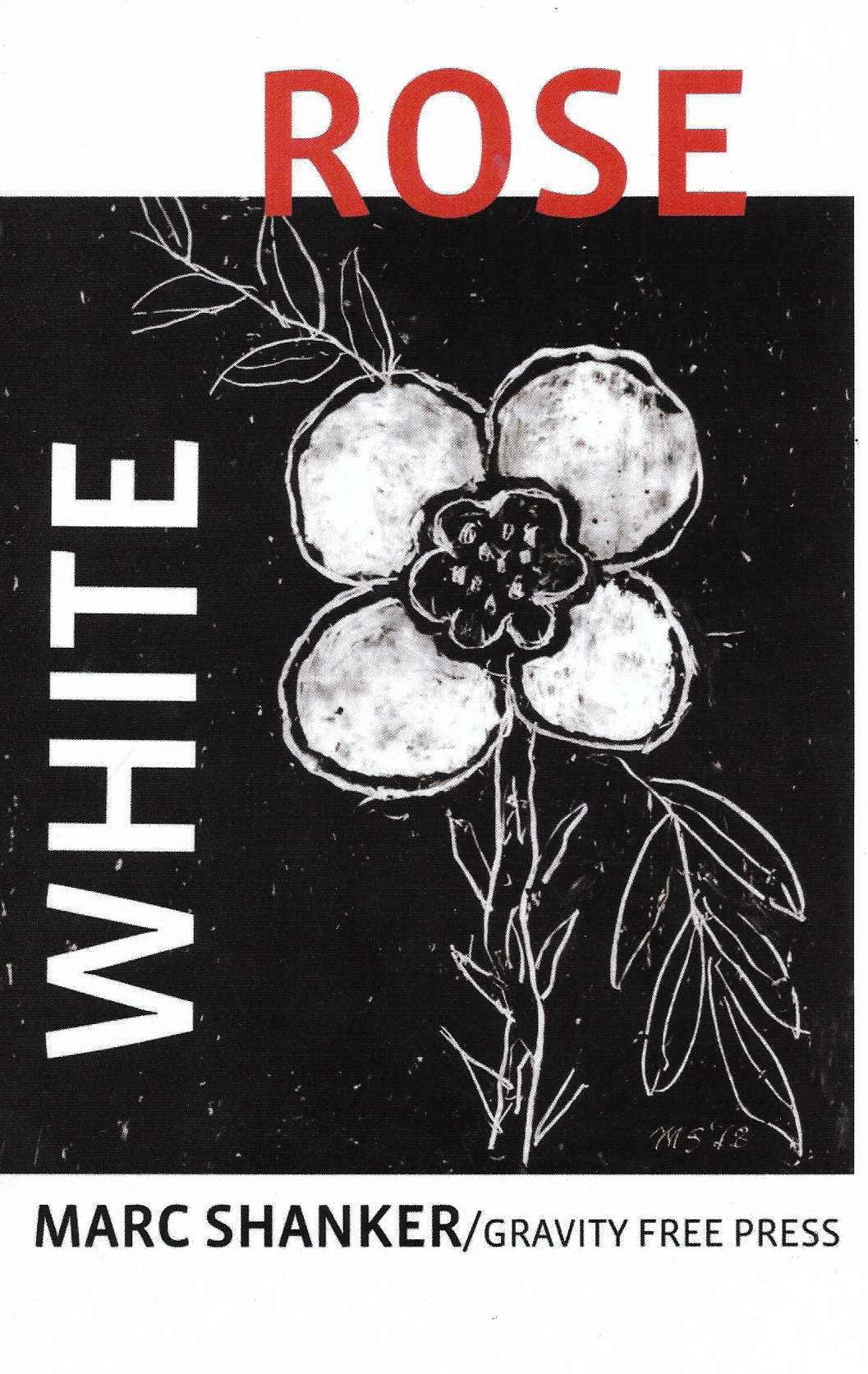 White Rose, 2018.  The book pays homage to the White Rose movement, who helped defeat Nazi Germany through humanitarian resistance and solidarity. 16 pages.  $15 (Incl. mailing in the US)