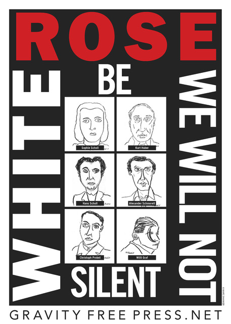 "White rose: We Will Not Be Silent, 2018.  Digital Print ""18"" x 12"".   $25 (Incl. mailing in the US)."