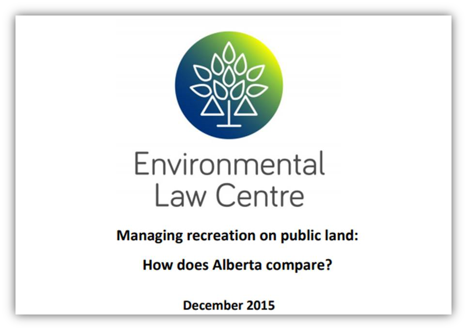Managing Recreation on Public Land: How Does Alberta Compare? - Environmental Law Centre 2015