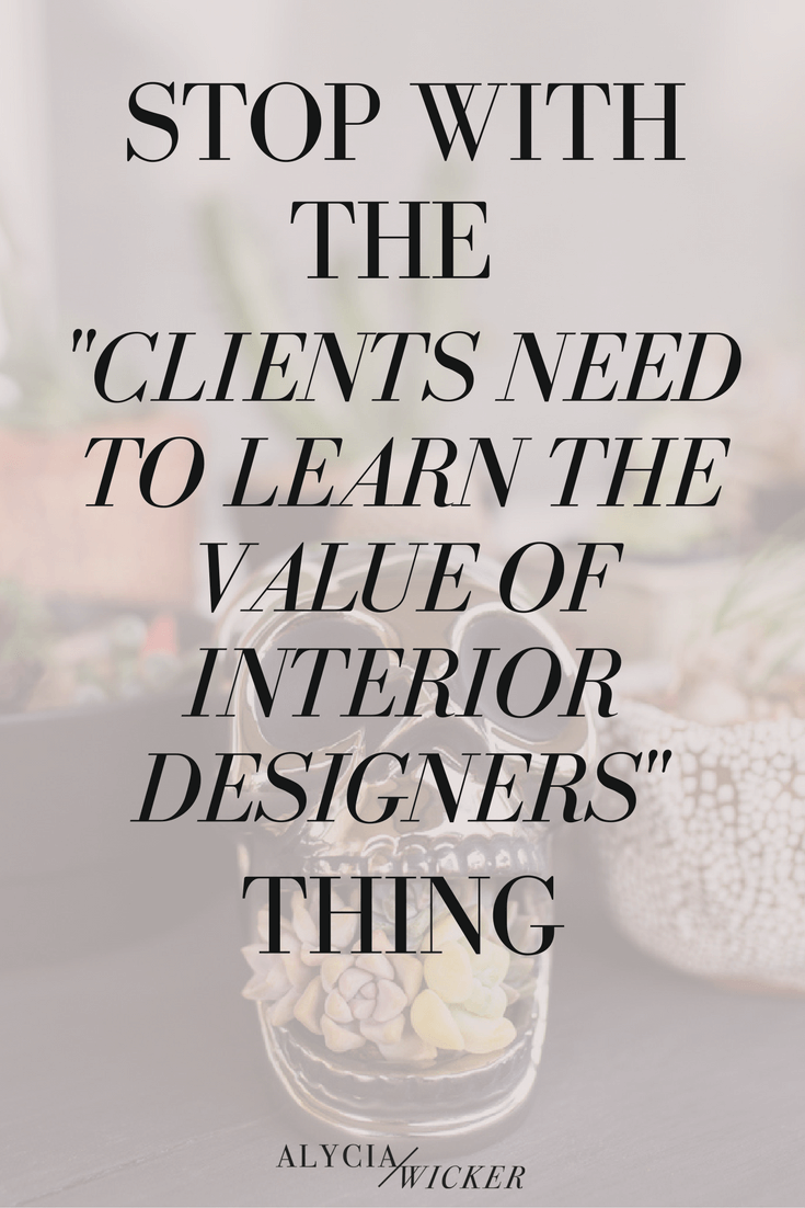 stop telling clients that need to learn the value