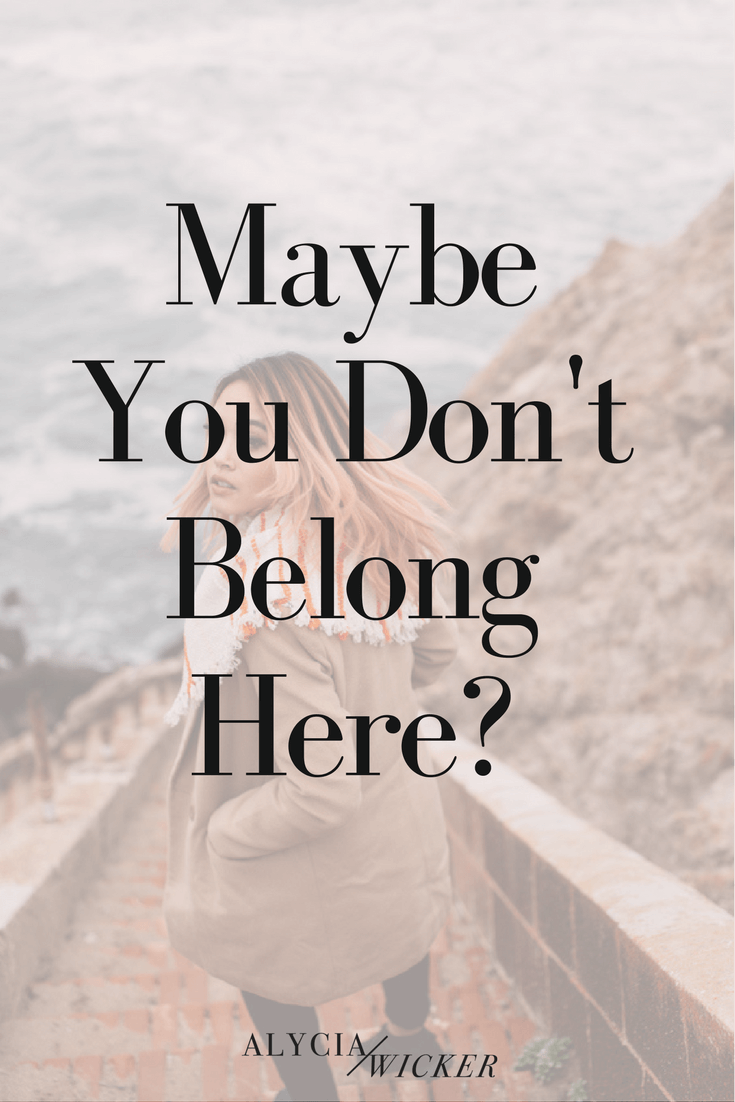 maybe-you-dont-belong-here.png