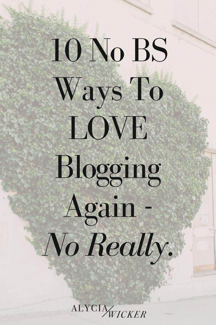 10 no bullshit ways to love blogging