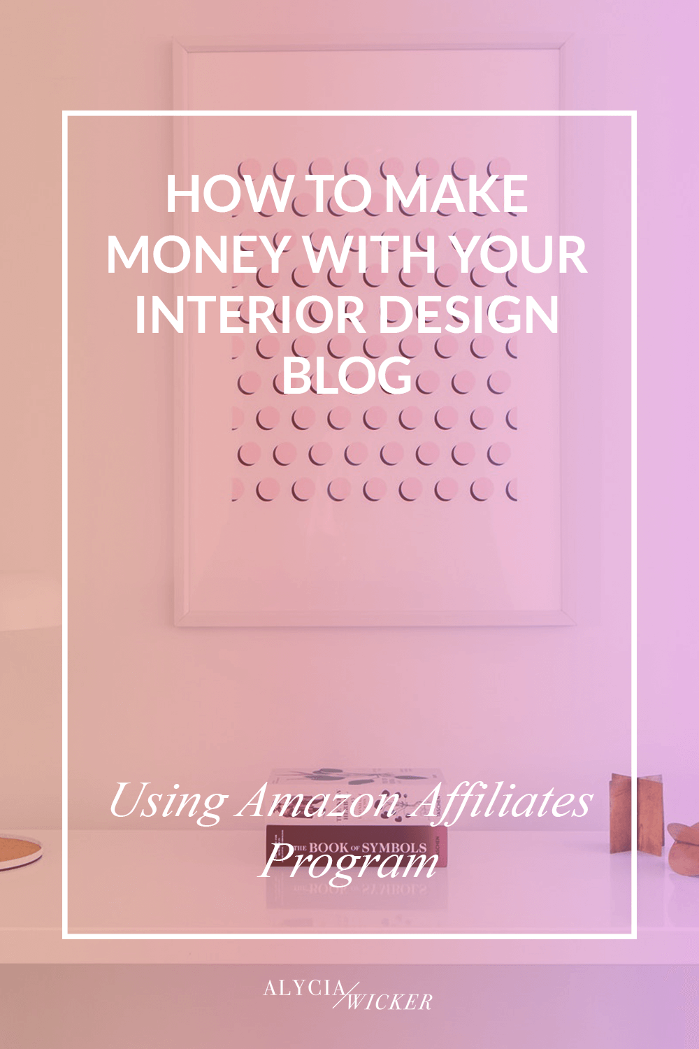how to make money with your interior design blog
