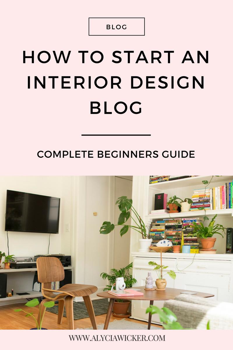 how-to-start-an-interior-design-blog-p1.png
